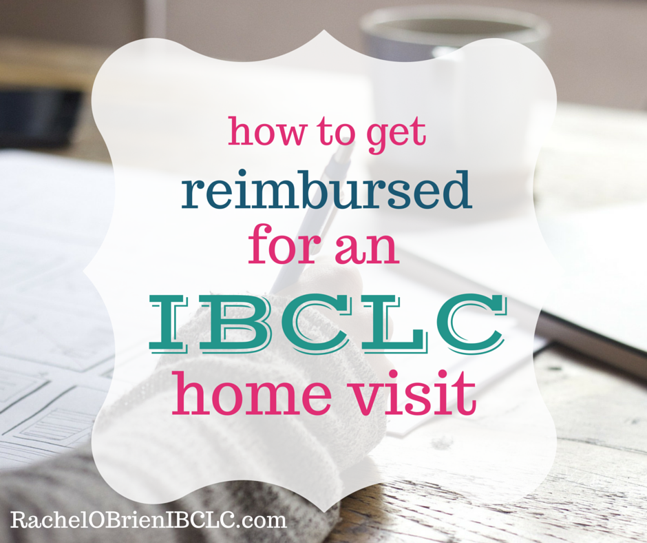 How to get reimbursed for a IBCLC home visit - Rachel O\'Brien, IBCLC