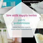 low milk supply series, part 3: pediatricians