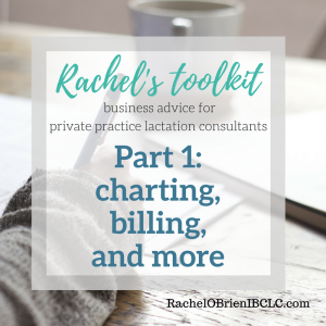 Rachel's favorite charting, billing and accounting resources for being a private practice lactation consultant