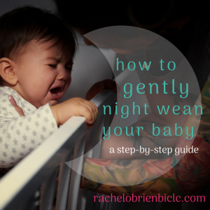 how to gently night wean your baby, a step-by-step guide