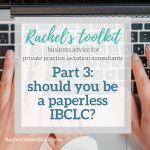 Should you be a paperless IBCLC?